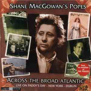 Shane MacGowan's Popes - Across The Broad Atlantic mp3 album