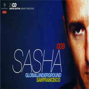 Sasha - Global Underground 009: San Francisco mp3 album