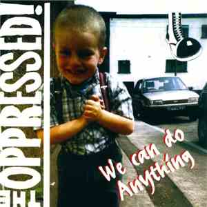 The Oppressed! - We Can Do Anything mp3 album